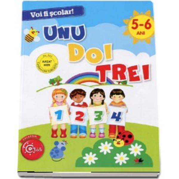 Voi fi scolar Unu doi trei Caiet de lucru grupa mare 5-6 ani Colectia Copilul