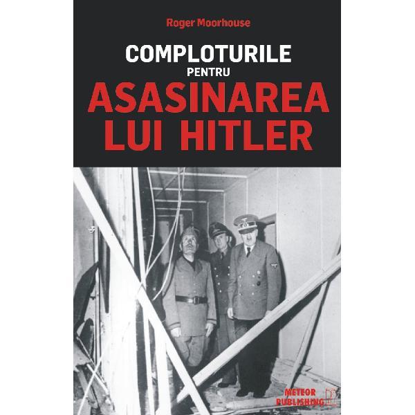 Complotul lui Stauffenberg pentru asasinarea lui Hitler este destul de bine cunoscut dar mai putin se stie ca acesta se inscrie intr-un lung sir de tentative de eliminare a Fuhrerului – ale germanilor sovieticilor polonezilor &537;i britanicilor Pistolari singuratici ofi&539;eri germani in rezerva Rezisten&539;a poloneza NKVD-ul sovietic &537;i SOE-ul britanic au fost cu to&539;ii implica&539;i Metodele lor au diferit in ingeniozitate s-au folosit bombe otrava lunetisti