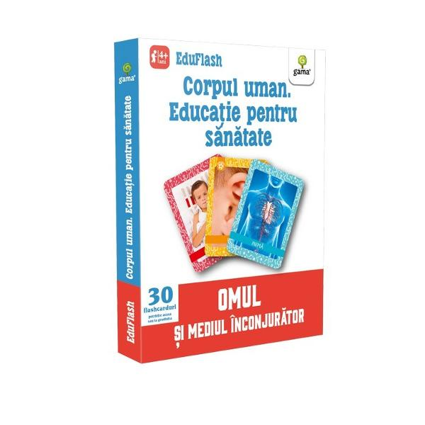 """Pachetul """"Corpul uman Educa&539;ie pentru s&259;n&259;tate"""" con&539;ine 30 de flashcarduri împ&259;r&539;ite în categorii colorate distinct &537;i numerotate separat organe interne organe de sim&539; igien&259; s&259;n&259;tate Cele cu organe interne &537;i organe de sim&539; îl familiarizeaz&259; cu modul în care func&539;ioneaz&259; corpul uman &537;i îl ajut&259; s&259;"""