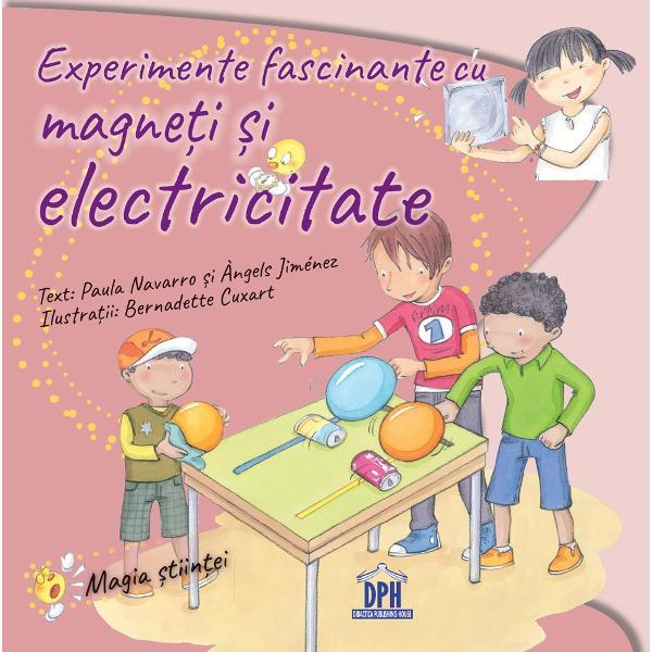 Cu ajutorul experimentelor din aceast&259; carte ve&539;i înv&259;&539;a ce este electricitatea care materiale sunt conductoare &537;i care sunt izolatoare ce sunt câmpurile magnetice &537;i cum se comport&259; ele precum &537;i alte concepte care sunt direct legate de obiectele pe care le ave&539;i acas&259; pentru c&259; în zilele noastre tr&259;im într-o lume care depinde de electricitate  Specifica&539;ii