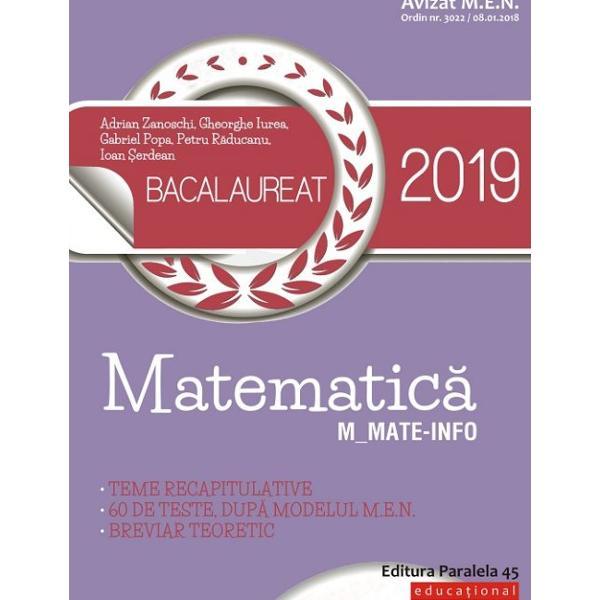 Avizat MEN conform OM nr 30228012018Bacalaureat 2019 Matematic&259; Mmate-info este GHIDUL COMPLET pentru preg&259;tirea examenului de bacalaureatLucrarea con&355;ine Teme recapitulative care acoper&259; toat&259; programa pentru bacalaureat Problemele sunt &238;nso&355;ite de solu&355;ii detaliate &351;i de comentarii metodice unele dintre ele av&226;nd chiar mai multe rezolv&259;ri La fiecare dintre clasele a XI-a &351;i a