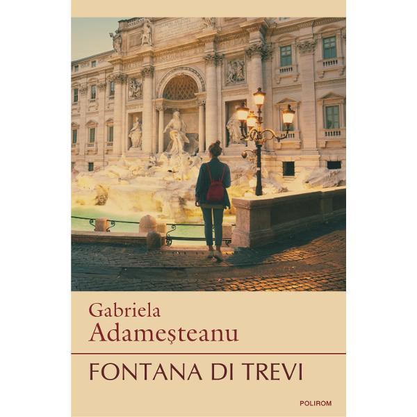 """""""Fontana di Trevireconfirm&259; c&259; Gabriela Adame&351;teanu este unul dintre marii scriitori ai României de azi Romanul o are în prim-plan pe Leti&355;ia Branea cea mai longeviv&259; eroin&259; a acestui univers artistic &351;i protagonista astfel a unei trilogii aflat&259; acum în imediata actualitate &351;i sosit&259; la Bucure&351;ti din Occidentul în care tr&259;ie&351;te cu alte cuvinte avînd statut de"""