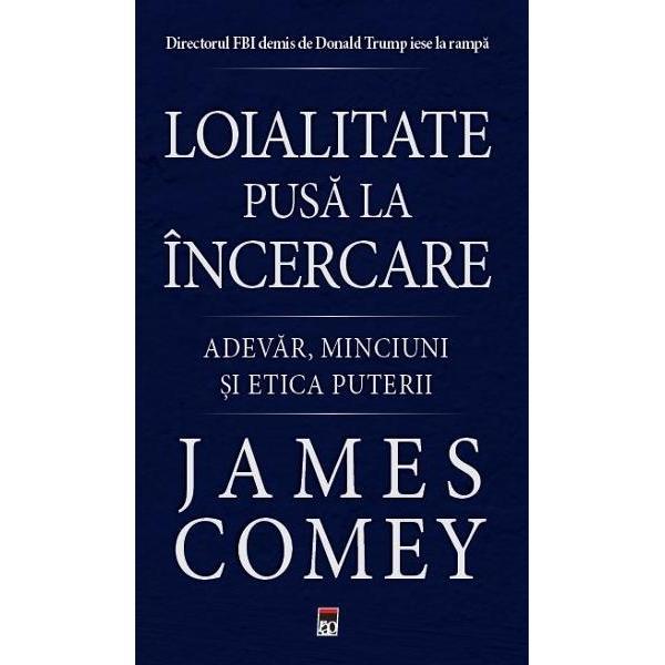 Mai presus de loialitatea fata de lideri este loialitatea fata de adevar In Loialitate pusa la incercare James Comey fost director FBI impartaseste unele experiente cu care s-a confruntat pe parcursul carierei sale de peste doua decenii ca parte a guvernului Statelor Unite explorand ce inseamna leadershipul etic in practica si cum duce acesta la deciziile corecte Calatoria lui Comey ofera o perspectiva fara precedent asupra coridoarelelor puterii si o remarcabila lectie privind