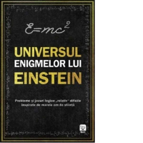 Imagineaz&259;-&539;i c&259; intri &238;n mintea lui Albert Einstein cel mai mare fizician al tuturor timpurilor &206;ncearc&259; s&259; g&226;nde&537;ti &537;i s&259; faci ra&539;ionamente ca el &238;n timp ce &238;&539;i pui mintea la treab&259; cu puzzle-uri enigme probleme teste de logic&259; &537;i unele dintre cele mai captivante exerci&539;ii de logic&259; n&259;scocite vreodat&259;Dup&259; cum a spus o dat&259; marele om &132;Trebuie s&259;