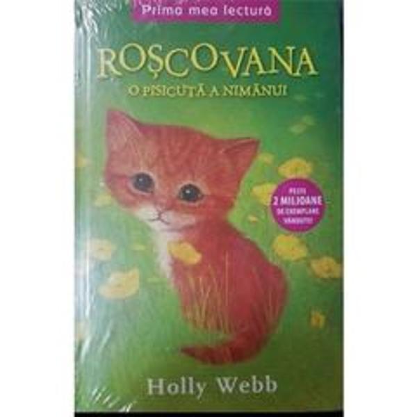 La ferma de l&226;ng&259; casa bunicii lui Rosie tr&259;iesc o mul&539;ime de pisici maidaneze Preferata feti&539;ei este Ro&537;covana o pisicu&539;&259; cu blan&259; splendid&259; portocalie Foarte timid&259; la &238;nceput Ro&537;covana cap&259;t&259; u&537;or&8209;u&537;or &238;ncredere &238;n Rosie C&226;nd ferma este v&226;ndut&259; &537;i constructorii vin s&259; se ocupe de amenaj&259;ri toate pisicile dispar iar ea r&259;m&226;ne singur&259;