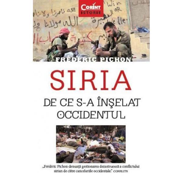 In primavara anului 2011 Siria a cazut prada unei crize politice transformate rapid intr-un razboi civil atroce In trei ani acest conflict a facut    150 000 de morti a produs milioane de refugiati si a provocat patrimoniului cultural universal pagube ireparabileDe ce sa nu scriem despre acest lucru Occidentul s-a inselat in privinta problematicii siriene Erorile de apreciere din declaratiile