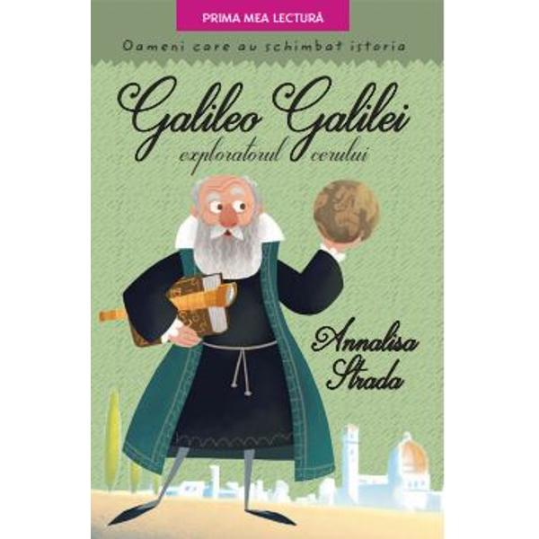 Galileo Galilei a &537;tiut s&259; vad&259; lucrurile &238;n adev&259;rata lor lumin&259; Pu&539;ini au avut curajul s&259;-l sus&539;in&259; dar teoriile lui ne-au schimbat felul de a privi universulExist&259; pove&537;ti care te impresioneaz&259; &537;i te fac s&259;-&539;i dore&537;ti s&259; &537;tii mai mult Sunt pove&537;tile despre oameni mari care prin cuvintele prin descoperirile prin alegerile sau chiar prin destinul lor au influen&539;at lumea &238;n care