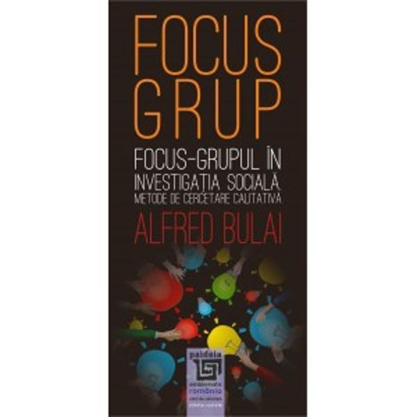 &206;n mod normal focus&8209;grupul poate fi considerat un tip de interviu de grup adic&259; un tip de interviu care este condus de c&259;tre un moderator &537;i care este focalizat pe o anume tematic&259; strict delimitat&259;