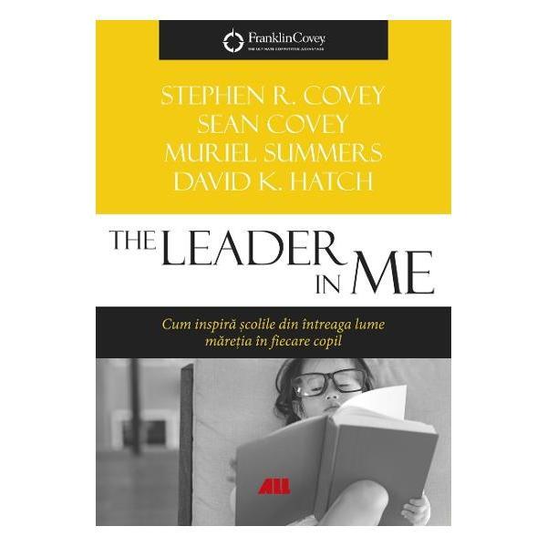 Cum inspira scolile din intreaga lume maretia in fiecare copilFa-le cunostinta copiilor sau elevilor tai cu principiile din aceasta carte-minune Le vei oferi astfel cel mai pretios dar - mentalitatea de invingator - invatandu-i cum sa isi valorifice abilitatile in viata The Leader in Me reuseste sa redefineasca totodata rolul scolii in evolutia noastra propunand o solutie la criza educatiei cu eficienta 100 confirmata