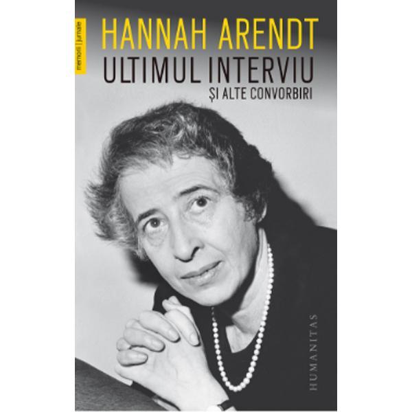 """""""Gândurile nu sunt periculoase pentru simplul motiv c&259; gândirea îns&259;&351;i este o întreprindere periculoas&259;… Cred c&259; a nu gândi este &351;i mai periculos"""" – Hannah ArendtConvorbirile reunite în acest volum se întind de-a lungul unui deceniu între 1964 &351;i 1973 când Hannah Arendt a acordat ultimul s&259;u interviu Gânditoarea american&259; de origine german&259;"""