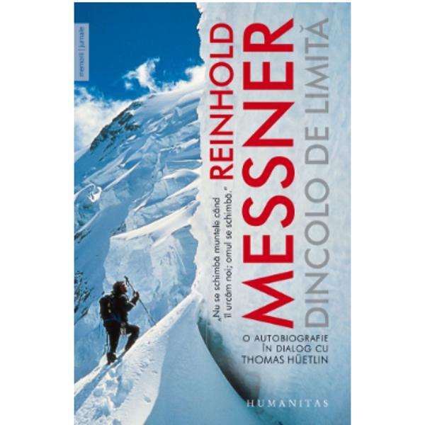 """""""Lumea era doar cât valea noastr&259; Oamenii urcau pân&259; la p&259;&351;unile alpine s&259; aduc&259; fân Mai departe de atât nu mergeau""""Reinhold Messner a mers de la bun început mai departe decât ceilal&355;i La 20 de ani se num&259;ra printre cei mai buni alpini&537;ti din Europa E considerat astãzi ultimul mare explorator al timpurilor noastreCe anume îi d&259; aripi acestui om care învinge"""