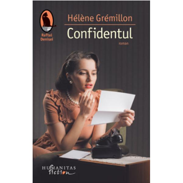 Un adev&259;rat fenomen editorial romanul de debut al scriitoarei franceze Hélène Grémillon a devenit bestseller imediat dup&259; apari&355;ie în 2010 fiind tradus pân&259; în prezent în 27 de &355;&259;ri Confidentul a fost încununat în Fran&355;a cu numeroase premii printre care Lauriers Verts de la Forêt des Livres – Prix du Premier Roman 2010 Prix Palissy 2011 Prix Emmanuel Roblès 2011 Prix