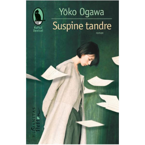 """Bestseller Gaudeamus 2018Y&333;ko Ogawa este una dintre cele mai importante voci ale prozei nipone actuale Dup&259; succesul romanului Profesorul &537;i menajera """"Raftul Denisei"""" 2015 continu&259;m publicarea operei sale cu Suspine tandre care con&539;ine multe dintre elementele revelatoare ale personalit&259;&539;ii literare a autoarei Natura ca matrice spiritual&259; singur&259;tatea indicibil&259; a fiin&539;elor &537;i"""