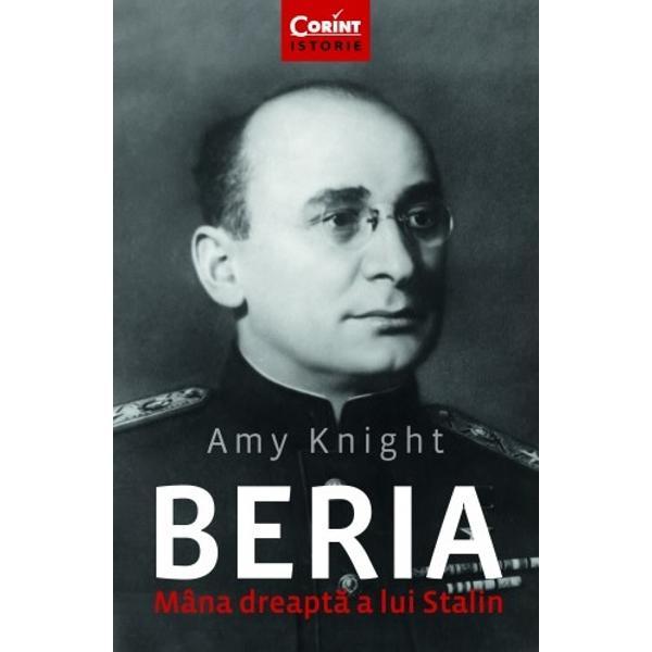 """Când l-a prezentat pe Beria presedintelui american Roosevelt la Conferinta de la Ialta din februarie 1945 Stalin a spus """"Acesta este Himmler-ul meu"""" Pe lâng&259; faptul ca a fost seful politiei politice sovietice coordonând epur&259;rile staliniste de la sfârsitul anilor 1930 Beria s-a ocupat de administrarea Gulagului care cuprindea peste 500 de lag&259;re de munc&259; fortat&259; cu nu mai putin de cinci milioane de detinuti Amy Knight are"""