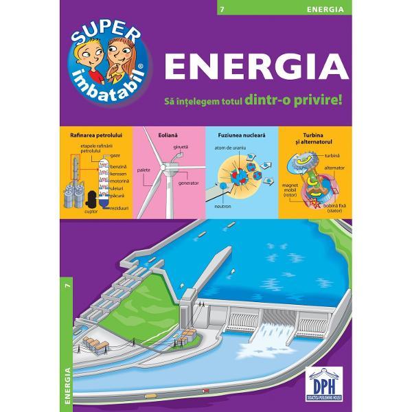 Totul în jur este energie iar resursele energetice reprezint&259; de sute de ani miza cea mai important&259; pentru marile puteri Vrei s&259; &537;tii cum se extrag gazele naturale petrolul sau c&259;rbunii Cum func&539;ioneaz&259; o central&259; nuclear&259; Sau poate care sunt sursele de energie ale viitorului Fii SUPER-IMBATABIL &537;i în&539;elege totul dintr-o privire
