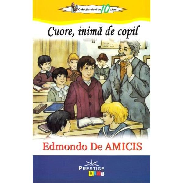 Prozator si poet italian Edmondo De Amicis s-a nascut in localitatea Oneglia in data de 21 octombrie 1846A publicat de-a lungul vietii carti de calatorii si povestiri pentru copii scheciuri din viata militara si poezii dar este cunoscut in mod deosebit pentru cea mai importanta lucrare a saCuore inima de copil1886 o poveste sentimentala pentru copii scrisa sub forma unui jumal de un