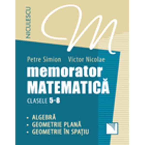 Memorator Matematic&259; pentru clasele 5-8 este structurat în concordan&355;&259; cu programa &351;colar&259; în vigoare fiind un instrument util elevilor de gimnaziu atât pe parcursul celor patru ani de studiu în timpul înv&259;&355;&259;rii curente &351;i al recapitul&259;rilor semestriale &351;i anuale cât &351;i pentru preg&259;tirea Evalu&259;rii Na&355;ionale de la sfâr&351;itul clasei a Vlll-abr