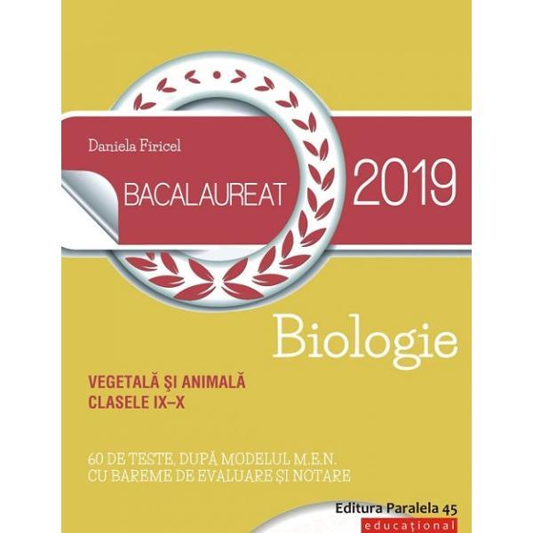 Bacalaureat 2019 Biologie vegetal&259; &351;i animal&259; clasele IX&8211;X este ghidul perfect de preg&259;tire pentru sus&355;inerea probei E d a examenului de bacalaureat fiind elaborat de unul dintre cei mai remarcabili profesori de biologie din &355;ar&259;Lucrarea de fa&355;&259; cuprinde Programa disciplinei Biologie vegetal&259; &351;i animal&259; 60 de teste dup&259; modelul