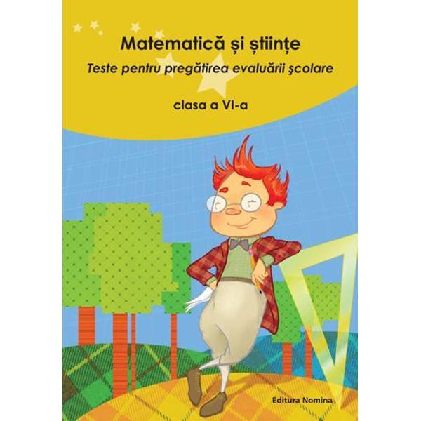 Matematica si stiinte Teste evaluare clasa a VI-a editia a II a