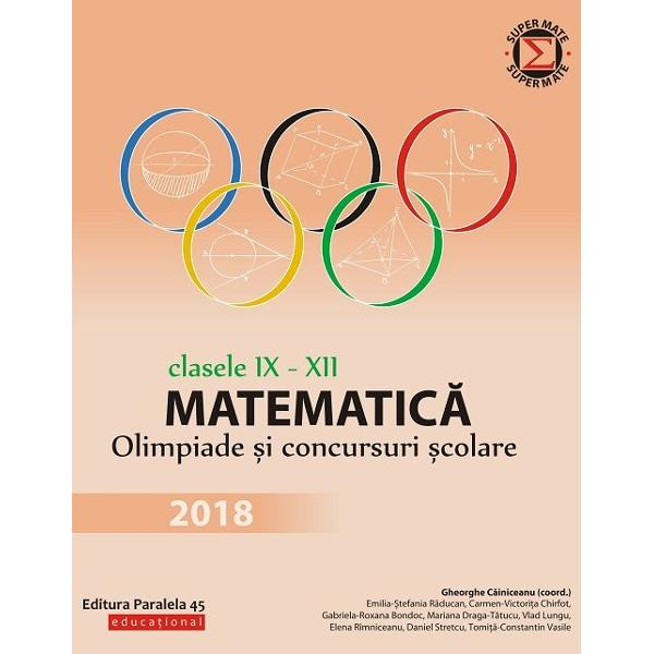 Culegerea de fa&539;&259; con&539;ine majoritatea problemelor date la concursurile de matematic&259; din Rom&226;nia la clasele a IX-a a X-a a XI-a &537;i a XII-a &238;n anul &537;colar 2017-2018 Enun&539;urile &537;i solu&539;iile au fost redactate cu grij&259;&160;de unii dintre cei mai profesioni&537;ti &537;i pasiona&539;i profesori din &539;ar&259; care de-a lungul anilor au cizelat competen&539;ele matematice ale multor intelectuali cu care azi ne