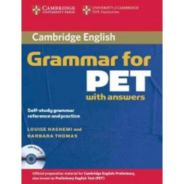 Cambridge Grammar for PET provides complete coverage of the grammar needed for the Cambridge PET exam and develops listening skills at the same timeIt includes the full range of PET exam tasks from the Reading Writing and Listening papers and contains helpful grammar explanations and a grammar glossary