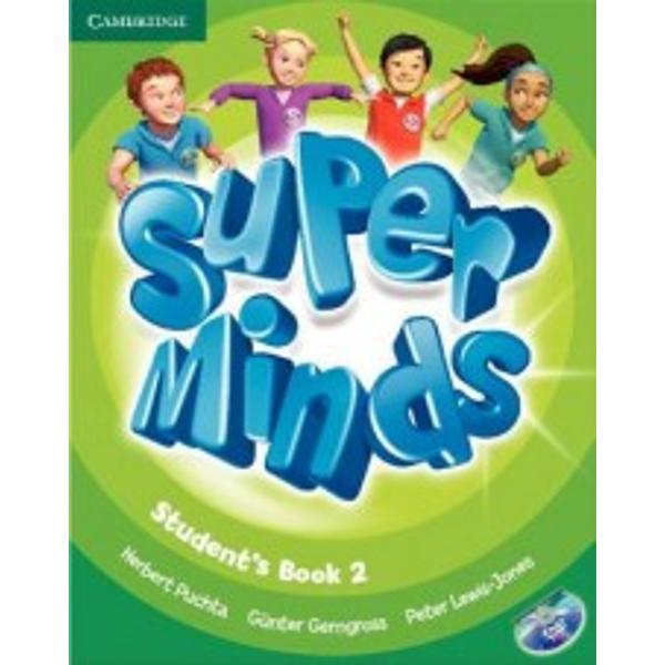 Super Minds is a seven-level course for young learners This exciting seven-level course from a highly experienced author team enhances your students thinking skills improving their memory along with their language skills This Level 2 Students Book includes visualisation exercises to develop creativity cross-curriculum thinking with fascinating English for school sections and lively stories that explore social values The fabulous DVD-ROM features animated stories interactive games and