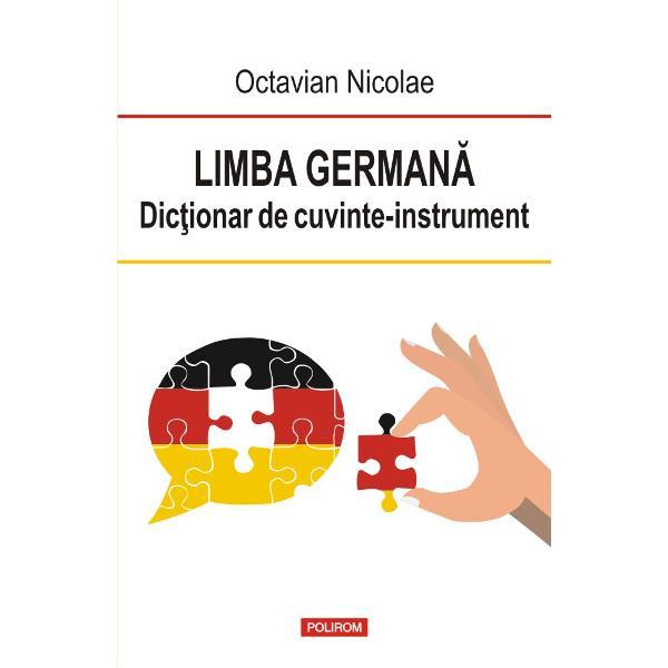 Dic&355;ionarul este util pentru to&355;i cei care înva&355;&259; limba german&259; oferind explica&355;ii pentru unele dintre cele mai r&259;spîndite cuvinte din aceast&259; limb&259; – cuvintele-instrument respectiv pronumele adverbele prepozi&355;iile &351;i conjunc&355;iile Cu ajutorul lui cititorii se vor putea exprima mai u&351;or cuvintele fiind selectate din registre diferite de la cel colocvial la cel oficial Pentru fiecare cuvînt-titlu