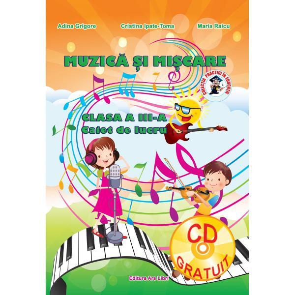 Muzica si miscare clasa a III a caiet de lucru  CD
