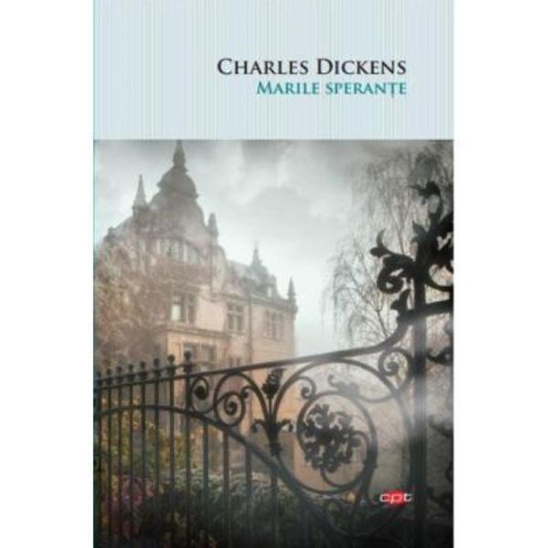 """""""Descoperirea treptata a valorilor existentei de-a lungul experientelor sale face din Pip unul dintre cei mai complecsi eroi dickensieni si din Marile sperante romanul cel mai solid construit dintre toate cartile de succes ale lui Charles Dickens O opera unde diversele etape ale «marilor sperante» traite de Pip capata un profund inteles autobiografic pentru ca urmarind cu atentie povestea rostita de erou deslusim vibratii ale glasului lui Dickens amintindu-si"""