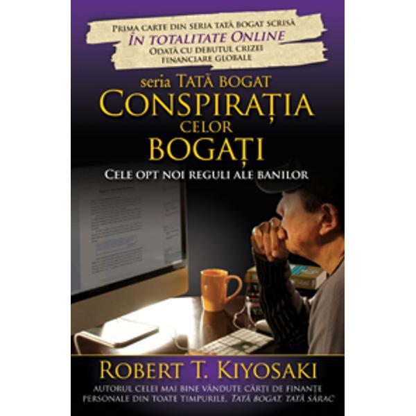 Conspira&355;ia celor boga&355;i Cele opt noi reguli ale banilor prezint&259; viziunea lui Robert Kiyosaki asupra economiei globale &351;i analizeaz&259; cauzele pentru care oamenii se confrunt&259; cu dificult&259;&355;ile crizei contemporane Autorul &238;nf&259;&355;i&351;eaz&259; complexul de factori care au creat haosul economic &351;i prezint&259; propunerile sale de solu&355;ii pentru problemele financiare actuale Conspira&355;ia celor boga&355;i