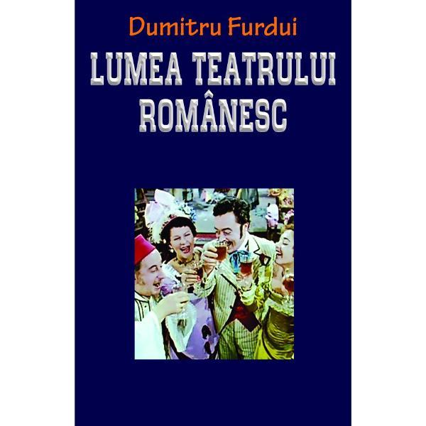 Lucrarea lui Dumitru Furdui 1936-1998 actor dramaturg &351;i scriitor este o istorie a teatrului românesc în perioada de guvern&259;mânt comunist&259; f&259;r&259; rigurozitatea unei lucr&259;ri &351;tiin&355;ifice Autorul face o compara&355;ie între teatrul de dup&259; 1990 &351;i teatrul din perioada anterioar&259; când era un mijloc foarte eficient de propagand&259; comunist&259; devenit astfel prin activitatea excesiv&259; a