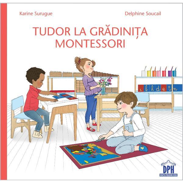 Înso&539;e&537;te-l pe Tudor de-a lungul întregii sale zile &537;i descoper&259; mediul educatorul materialele modalit&259;&539;ile de lucru &537;i tot ceea ce creeaz&259; spiritul &537;i specificul Gr&259;dini&539;ei Montessori O poveste conceput&259; de Karine Surugue educatoare Montessori specializat&259; la Institutul Superior Maria Montessori afiliat Asocia&539;iei Interna&539;ionale Montessori