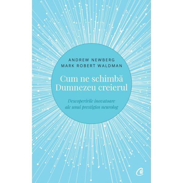 Andrew Newberg cercet&259;tor &238;n domeniul neuro&537;tiin&539;elor &537;i terapeutul Mark Robert Waldman au descoperit c&259; rug&259;ciunea &537;i practicile spirituale reduc stresul &238;ncetinind procesul de &238;mb&259;tr&226;nire Se pare c&259; o atitudine contemplativ&259; reduce anxietatea &537;i depresia inocul&226;nd sentimente de siguran&539;&259; compasiune &537;i iubireUn ghid practic u&537;or de citit cartea exploreaz&259;