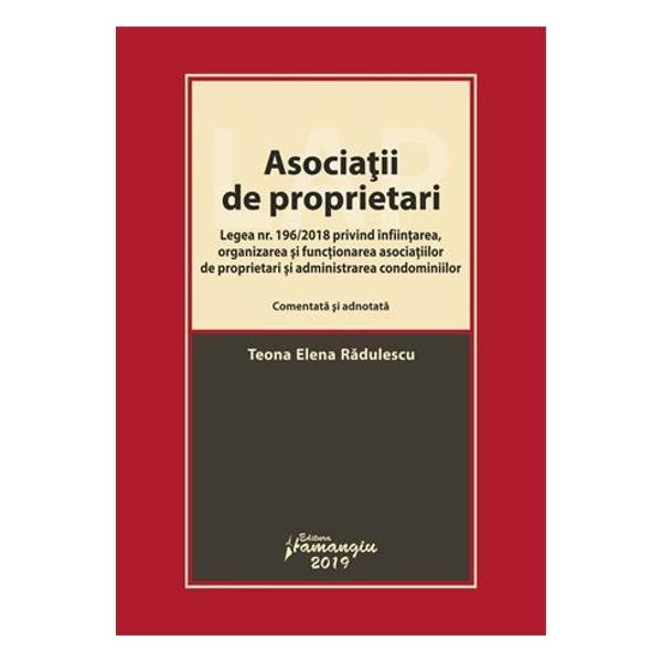 Comentarii 0Asociatii de proprietari Legea nr 1962018 privind infiintarea organizarea si functionarea asociatiilor de proprietari si administrarea