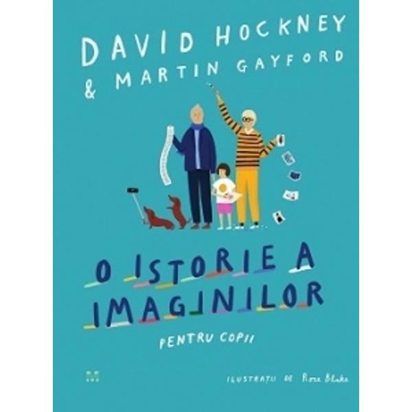 """""""Istoria imaginilor începe în pesteri si se termina deocamdata cu un iPadCine stie ce va urma"""" – David HockneyÎmbarca&539;i-v&259; într-o c&259;l&259;torie prin istoria imaginilor împreun&259; cu David Hockney Martin Gayford &537;i ilustratoarea Rose Blake Cu ajutorul lor ve&539;i descoperi o uimitoare varietate de lucr&259;ri de art&259; pe pere&539;ii pe&537;terilor pe laptopuri &537;i"""
