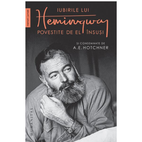 De-a lungul timpului &537;i mai ales în ultima parte a vie&539;ii Hemingway i-a dezv&259;luit prietenului de încredere cu care mergea la vân&259;toare la coride &537;i la pescuit am&259;nunte despre evenimentele care i-au marcat existen&539;a dând la iveal&259; o ipostaz&259; mai pu&539;in cunoscut&259; a marelui scriitor Din cartea lui AE Hotchner afl&259;m despre via&539;a romantic&259; de la Paris despre rela&539;ia care i-a distrus prima