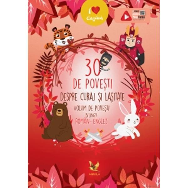 Este unul din volumele seriei de povesti bilingv român-englez care va continua cu 30 de pove&537;ti despre curaj &537;i la&537;itate Un minunat volum de povesti bilingv roman-englez care ii introduce pe copii in lumea povestilor dar ii ajuta si la aprofundarea limbii engleze