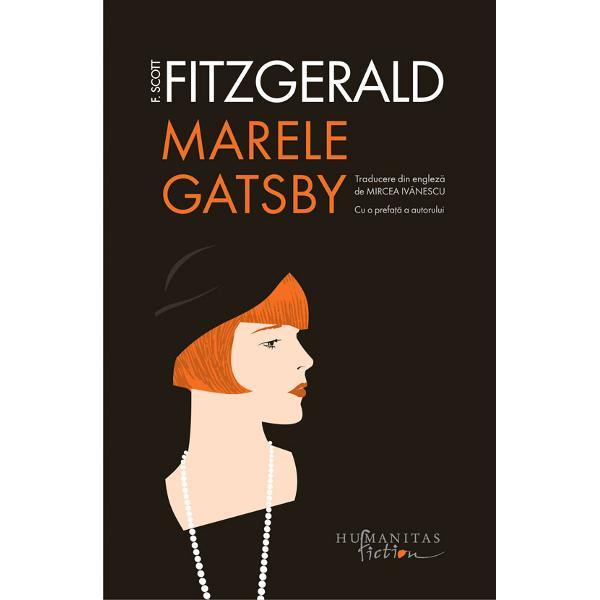 """În timp capodopera lui F Scott FitzgeraldMarele GatsbyThe Great Gatsby publicat&259; pe 10 aprilie 1925 a câ&351;tigat în valoare considerat&259; ini&355;ial o carte spectacular&259; despre """"genera&355;ia pierdut&259; ast&259;zi ocup&259; locul al doilea dup&259;Ulisede James Joyce pe lista celor mai bune romane ale secolului XX alc&259;tuit&259; de"""