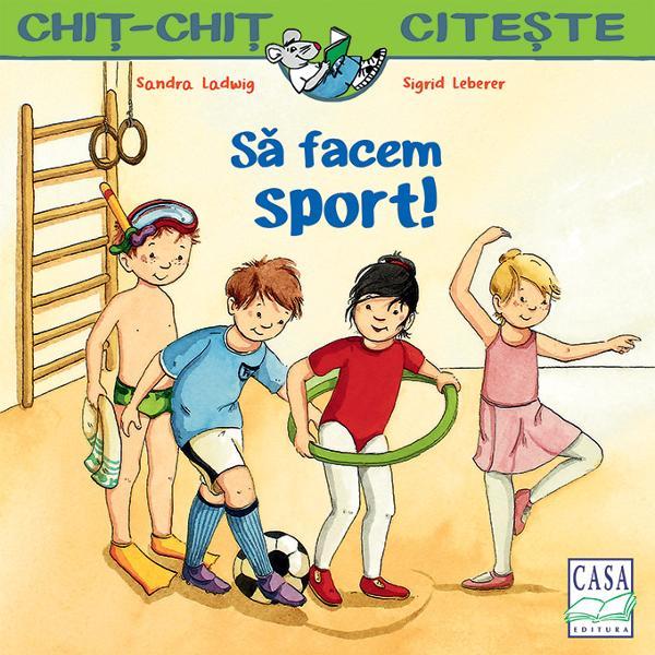 Uraa La gradini&539;&259; este Saptamâna sportiv&259; Paula face gimnastic&259; Anton joac&259; fotbal Felicia face balet Nicu înva&539;&259; sa înoate Care e sportul t&259;u preferatÎn seria Chi&539;-chi&539; cite&537;te apar multe pove&537;ti minunate ideale pentru citirea cu glas tare