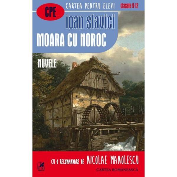 Înainte de a da în Mara una din capodoperele romanului românesc Ioan Slavici s-a remarcat prin câteva nuvele excep&355;ionale cum ar fi Budulea Taichii P&259;dureanca sau Moara cu noroc Ac&355;iunea tuturor se petrece în satul ardelenesc acela din vecin&259;tatea Aradului din Câmpia Mure&351;ului de Vest Aten&355;ie îns&259; E vorba de un sat care nu seam&259;n&259; cu acela din Muntenia sau din Moldova un sat foarte apropiat de