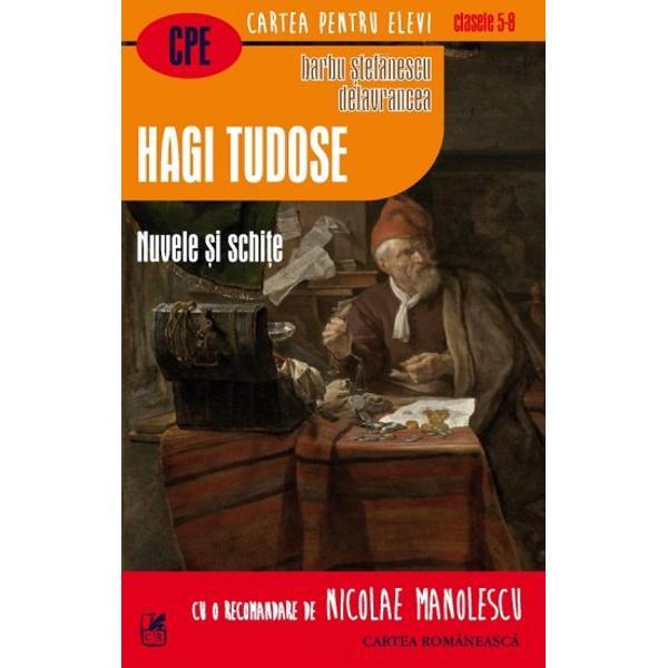 Hagi Tudose este în registru dramatic o nuvel&259; de factur&259; clasic&259; tot a&351;a cum Domnul Vucea este în registru comic Autorul Barbu &536;tef&259;nescu Delavrancea s-a bucurat de o mare reputa&355;ie ca literat &351;i ca politician în timpul vie&355;ii sale Piesele lui de teatru cu subiect istoric au f&259;cut leg&259;tura dintre acelea ale lui Alecsandri &351;i Hasdeu &351;i capodopera lui Al Davila Vlaicu-Vod&259; Delavrancea a scris