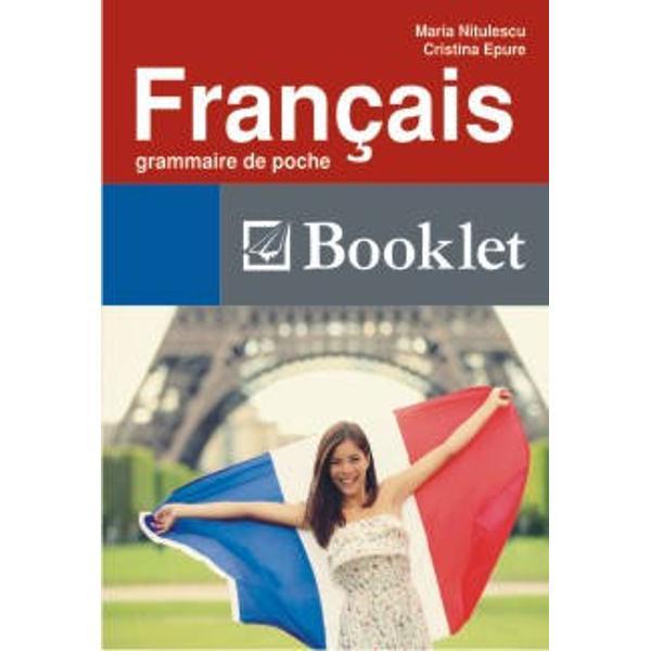 Francais -  grammaire de poche este un material foarte util celor care doresc sa invete limba franceza El contine notiuni esentiale de gramatica si totodata este si usor de folosit datorita formatului de buzunar