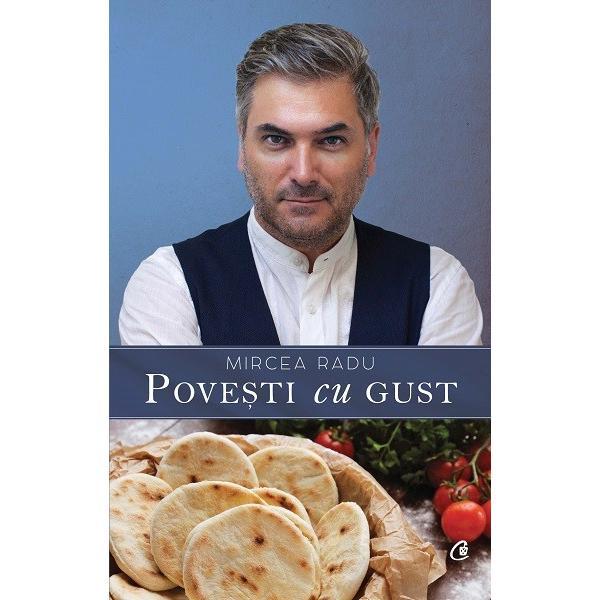 """Convingerea lui Mircea Radu e ca bucatele pe care le prezinta in aceasta carte nu sunt doar hrana pentru a potoli foamea nu sunt doar stimulii sim&539;urilor– gustul mirosul vazul– ci &537;i """"madlena lui Proust"""" care te proiecteaza de pilda intr-o copilarie magica declan&537;and amintiri &537;i intre&539;inand placerea de a sta la masa &537;i de a spune pove&537;ti Pove&537;ti cu gust fire&537;te MIRCEA RADU n 15 noiembrie 1968"""