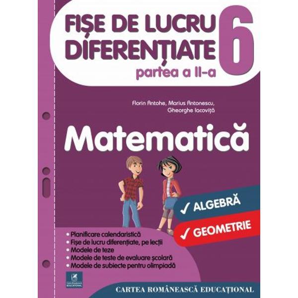 Culegerea deFi&537;e de lucru diferen&539;iate pentru clasa a VI-ala Matematic&259;este o NOUTATE METODIC&258; &536;I EDITORIAL&258; în conformitate cu noua program&259; &537;colar&259; propunând organizarea activit&259;&539;ilor de înv&259;&539;arepentru fiecare lec&539;iedin planificarea calendaristic&259; prin intermediul fi&537;elor de lucru &537;i