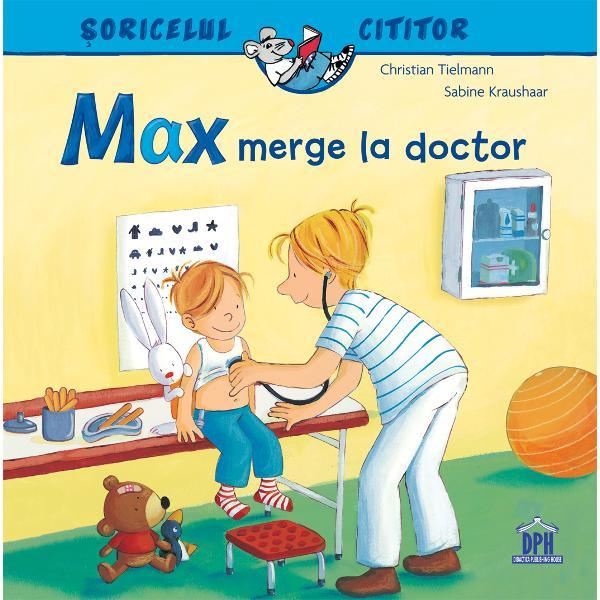 Max are febr&259; &537;i de aceea nu merge ast&259;zi la gr&259;dini&539;&259; ci la doctor Doctorul îl examineaz&259; din cap pân&259; în picioare În cele din urm&259; spune Max este foarte r&259;cit Cel mai mult îl vor ajuta pic&259;turile nazale &537;i odihna Curând va fi ca nou Seria &536;oricelul cititor Pove&537;ti care explic&259; lumea din jurul nostru