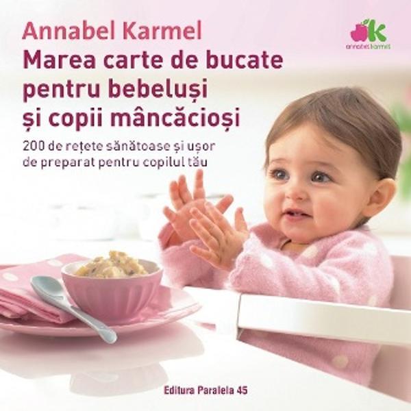 """""""Orice mam&259; care nu are în buc&259;t&259;rie m&259;car una dintre c&259;r&355;ile acestei autoare… trebuie s&259; îndrepte lucrurile f&259;r&259; întârziere""""The Sunday Times""""Annabel Karmel e un adev&259;rat guru al alimenta&355;iei sugarilor""""Daily TelegraphO carte de bucate pentru bebelu&537;i devenit&259;o lucrare clasic&259; a"""