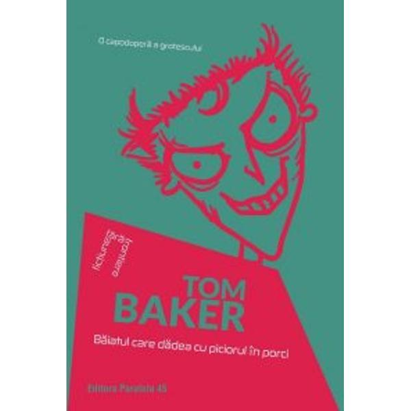 Robert Caligari este un drac de copil din Kent al c&259;rui principal scop &238;n via&539;&259; este s&259; joace renghiuri rasei umane Revolt&259;toare &537;i comic&259; povestea lui Tom Baker e o simfonie bazat&259; pe virtuozitate imaginativ&259; cu o partitur&259; &238;n care sinistrul se desf&259;&537;oar&259; &238;ntr-un crescendo magic contrapunctat cu m&259;iestrie de umorul macabru al autoruluiB&259;iatul care d&259;dea cu piciorul &238;n porci este singura