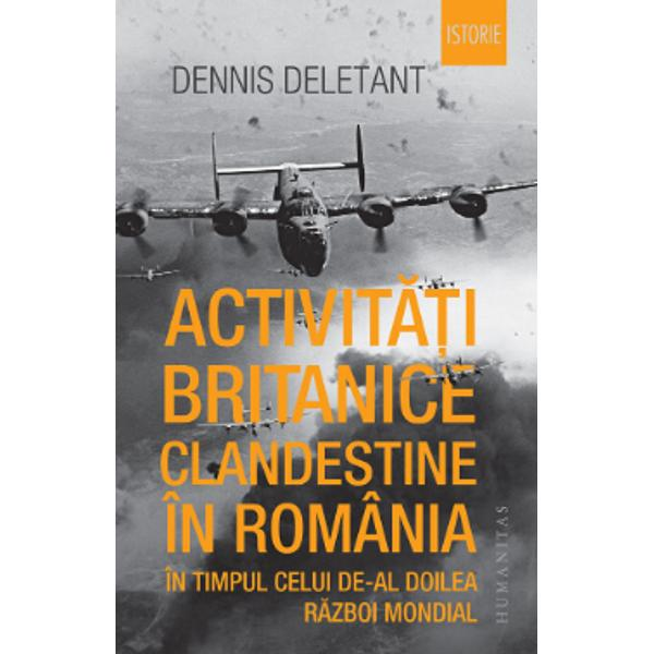 """""""Activit&259;&539;i britanice clandestine în România în timpul celui de-al Doilea R&259;zboi Mondialeste prima monografie care examineaz&259; activitatea SOE Special Operations Executive – organiza&539;ie c&259;reia Churchill îi încredin&539;ase misiunea """"s&259; dea foc Europei"""" &537;i MI6 agen&539;ia de spionaj a Marii Britanii pe toat&259; durata r&259;zboiului Ministerul de R&259;zboi britanic a crezut"""