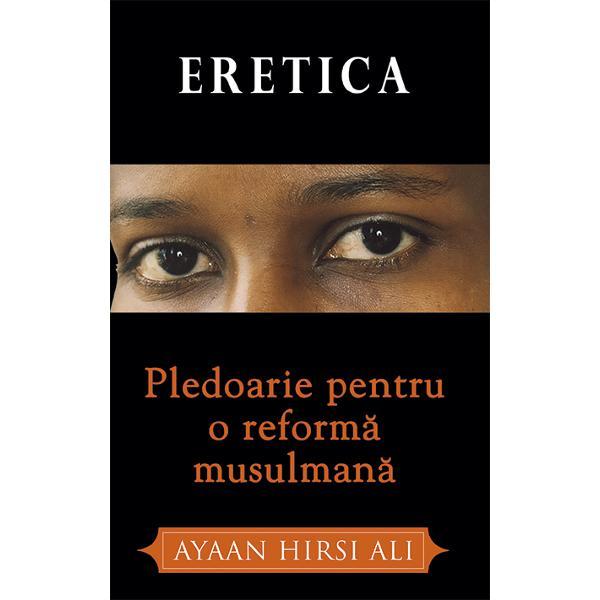 """""""Eretica afirm&259; c&259; musulmanii trebuie s&259;-&537;i reevalueze concep&539;iiledespre sex bani &537;i violen&539;&259; &537;i percep&539;ia asupra timpuluiIndependentContinuând c&259;l&259;toria de la o educa&539;ie islamic&259; profund religioas&259; pân&259;la un post la Harvard autoarea face un apel puternic &537;i argumentatpentru o reformare musulman&259; ca singura modalitate de a pune"""