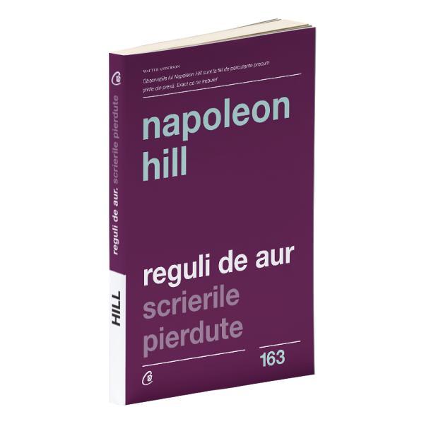 Pe parcursul vie&355;ii lui Napoleon Hill i-a &238;ndemnat &238;n permanen&355;&259; pe oameni prin scrierile &351;i ac&355;iunile sale s&259; devin&259; c&226;t mai buni cu putin&355;&259; El este primul &351;i cel mai faimos autor de c&259;r&355;i motiva&355;ionale iar autorii renumi&355;i din zilele noastre care au scris c&259;r&355;i din acela&351;i domeniu &238;i datoreaz&259; enorm lui Hill at&226;t &238;n ceea ce prive&351;te valoarea c&226;t